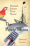The Pirate Vortex (Elizabeth Latimer, Pirate Hunter, #1)
