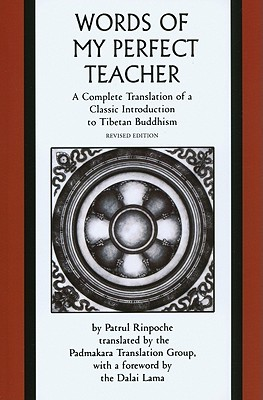 The Words of My Perfect Teacher: A Complete Translation of a Classic Introduction to Tibetan Buddhism