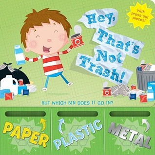 Hey, That's Not Trash! by Renee Jablow