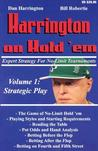 Harrington on Hold 'Em, Volume 1: Expert Strategy for No Limit Tournaments: Strategic Play
