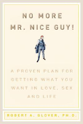 No More Mr Nice Guy by Robert A. Glover