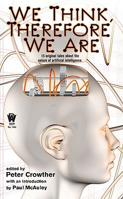 We Think, Therefore We Are by Peter Crowther