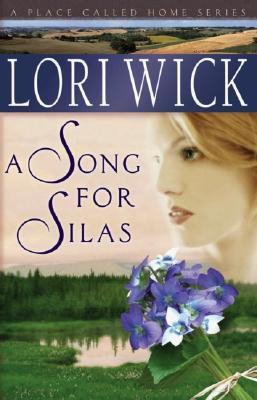 A Song for Silas by Lori Wick