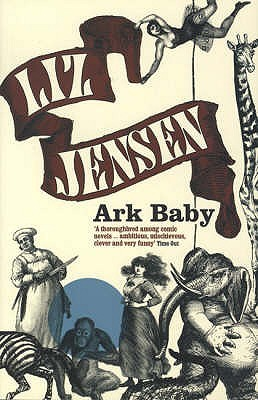 Ark Baby by Liz Jensen