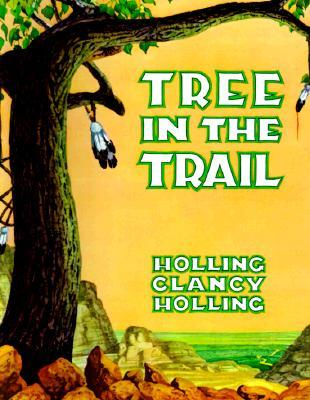 Tree in the Trail by Holling Clancy Holling