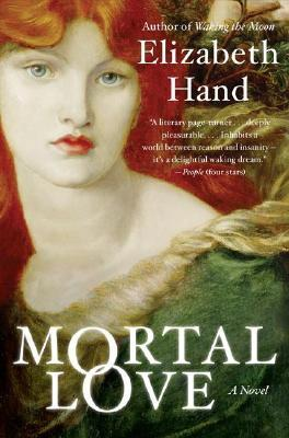 Mortal Love by Elizabeth Hand