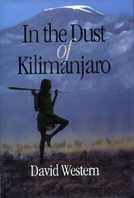 In the Dust of Kilimanjaro by David Western