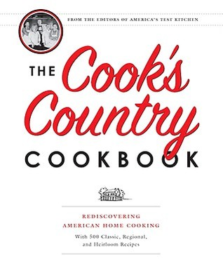 The Cook's Country Cookbook by Cook's Country Magazine