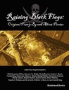 Raising Black Flags: Original Poetry By and About Pirates