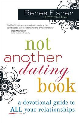 Not Another Dating Book by Renee Fisher