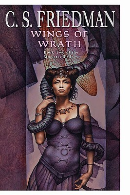Wings of Wrath (The Magister Trilogy, #2)  - C.S. Friedman
