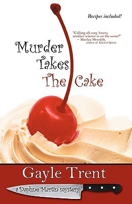 Murder Takes the Cake by Gayle Trent
