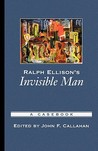 Ralph Ellison's Invisible Man: A Casebook (Casebooks in Criticism)