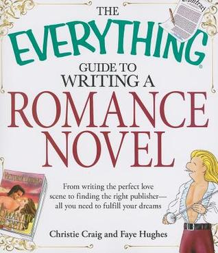 The Everything Guide to Writing a Romance Novel by Christie Craig