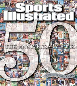 Sports Illustrated The 50th Anniversary Book by Sports Illustrated