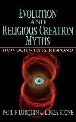 Evolution vs. Religious Creation Myths by Paul F. Lurquin