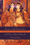Women with Mustaches and Men without Beards: Gender and Sexual Anxieties of Iranian Modernity