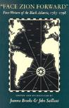Face Zion Forward: First Writers of the Black Atlantic, 1785-1798