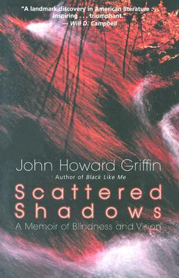 Scattered Shadows by John Howard Griffin