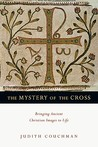 The Mystery of the Cross: Bringing Ancient Christian Images to Life