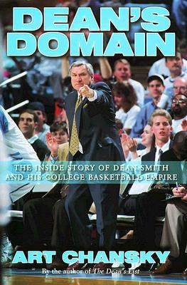 Dean's Domain: The Inside Story of Dean Smith and His College Basketball Empire