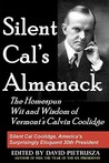 Silent Cal's Almanack: The Homespun Wit and Wisdom of Vermont's Calvin Coolidge