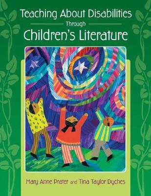 Teaching about Disabilities Through Children's Literature by Mary Anne Prater