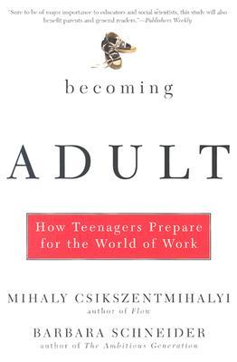 Becoming Adult by Mihaly Csikszentmihalyi