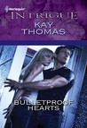 Bulletproof Hearts (Harlequin Intrigue Series)