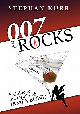 007 on the Rocks: A Guide to the Drinks of James Bond