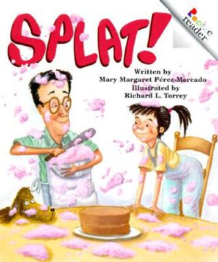 Splat! by Mary Margaret Perez-Mercado