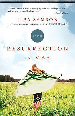 Resurrection In May by Lisa Samson
