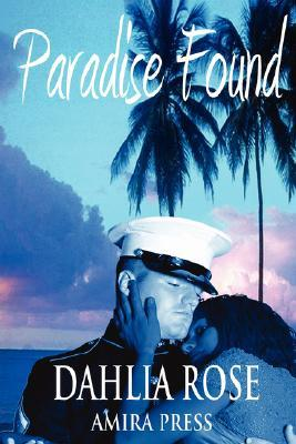 Paradise Found by Dahlia Rose