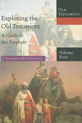 Exploring the Old Testament, Volume 4: A Guide to the Prophets
