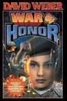 War of Honor (Honor Harrington, #10)