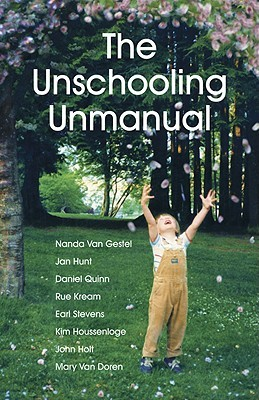 The Unschooling Unmanual by Nanda Van Gestel