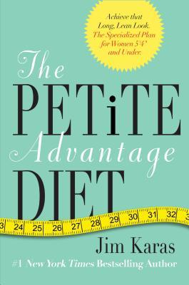 The Petite Advantage Diet by Jim Karas