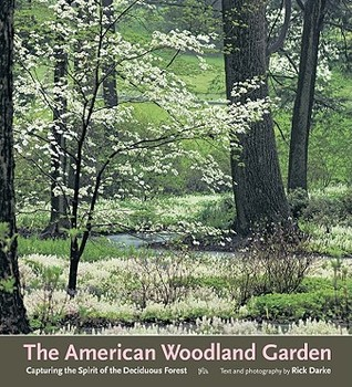 The American Woodland Garden by Rick Darke