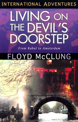Living on the Devil's Doorstep: From Kabul to Amsterdam (International Adventure Series)