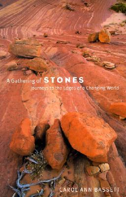 Gathering of Stones, A by Carol Ann Bassett