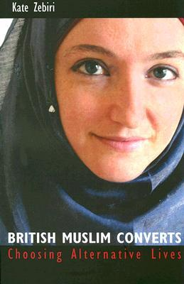 British Muslim Converts by Kate Zebiri