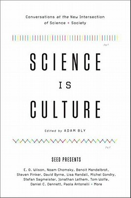 Science Is Culture by Adam Bly