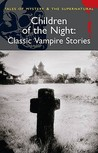 Children of the Night: Classic Vampire Stories (Mystery & Supernatural)