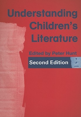 Understanding Children's Literature by Peter Hunt