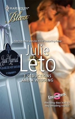 3 Seductions and a Wedding by Julie Leto
