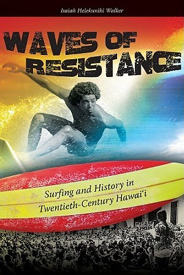 Waves of Resistance by Isaiah Helekunihi Walker