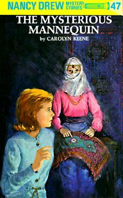 The Mysterious Mannequin by Carolyn Keene
