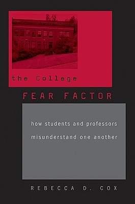 The College Fear Factor by Rebecca D. Cox