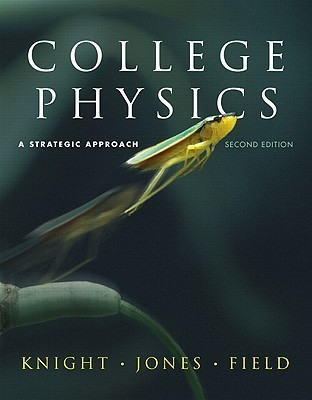 College Physics: A Strategic Approach [With 2 Workbooks and Access Code]