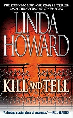 Kill and Tell by Linda Howard